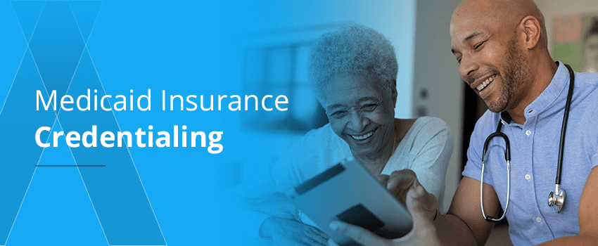 Medicaid Insurance Credentialing