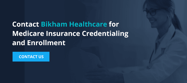 Contact Bikham Healthcare for Medicare Insurance Credentialing and Enrollment